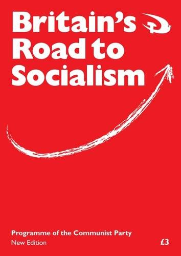 Britain's Road to Socialism: Programme of the Communist Party por Communist Party of Great Britain