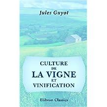 Culture de la vigne et vinification