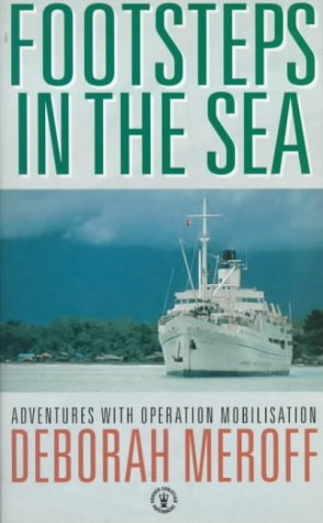Footsteps in the Sea: Adventures with Operation Mobilisation (Hodder Christian Paperbacks) (Mobilisation Operation)