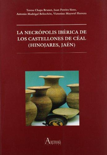 La necrópolis ibérica de los Castellones de Céal (Hinojares, Jaén)