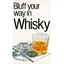 Bluff Your Way in Whisky (The Bluffer's Guides)