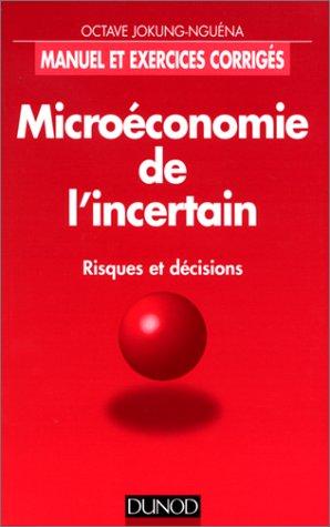 MICROECONOMIE DE L'INCERTAIN. Risque...