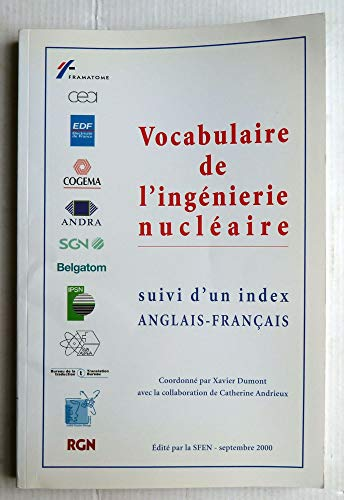 Vocabulaire de l'ingénierie nucléaire : Suivi d'un index anglais-français