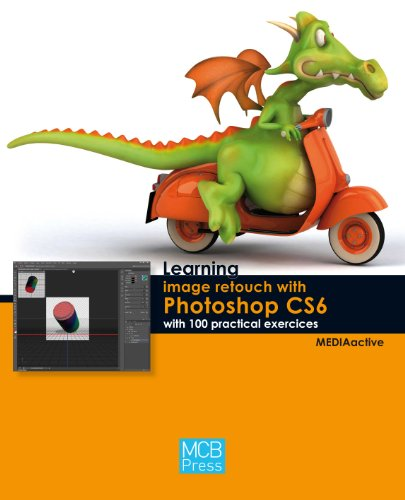 learning-image-retouch-with-photoshop-cs6-with-100-practical-exercises-learning-with-100-practical-e