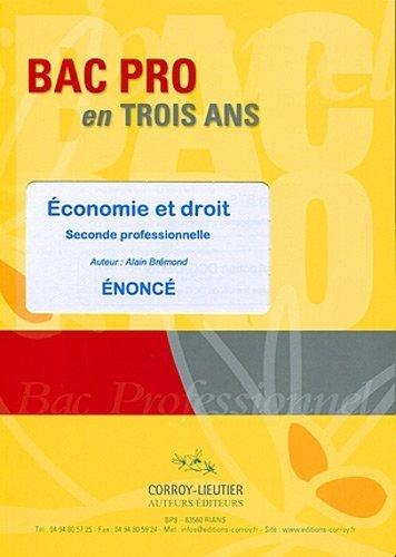 Economie et droit : Seconde professionnelle comptabilité et secrétariat et BEP toutes options; Enoncé de Alain Brémond (14 septembre 2009) Broché