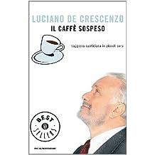 Il caffè sospeso: Saggezza quotidiana in piccoli sorsi (Oscar bestsellers Vol. 1933) (Italian Edition)