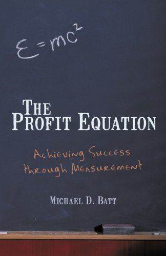 The Profit Equation: Achieving Success Through Measurement Batt Post