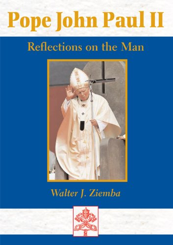 Pope John Paul II: Reflections on the Man