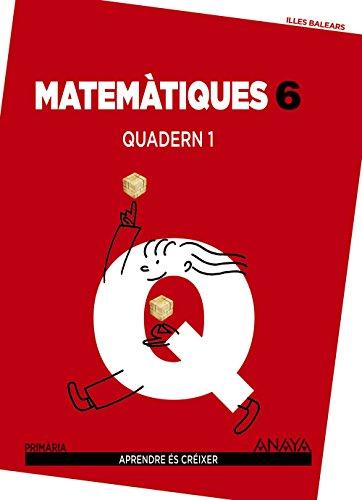 Matemàtiques 6. Quadern 1. (Aprendre és créixer) - 9788467834833