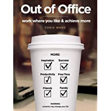Out of Office: work where you like & achieve more