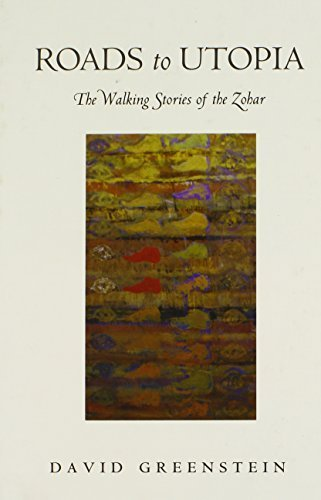 Roads to Utopia: The Walking Stories of the Zohar 1st edition by Greenstein, David (2014) Hardcover