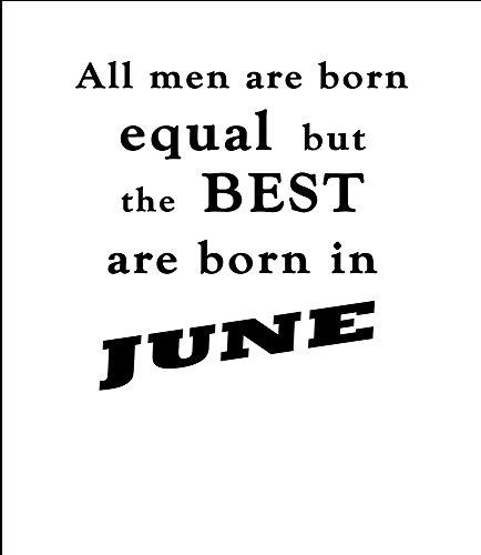 """""""Best Men are Born in June"""" Geburtstagsgeschenk T-Shirt Weiß Schwartz"""