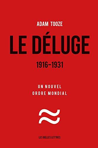 Le Déluge. 1916-1931: Un nouvel ordre mondial