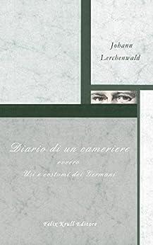 Diario di un cameriere di [Lerchenwald, Johann]