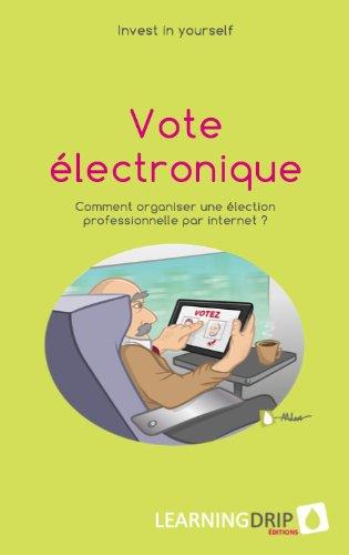 Vote Électronique : Comment Organiser une Election Professionnelle par Internet ?