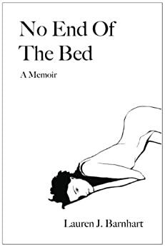 No End Of The Bed by [Barnhart, Lauren J.]