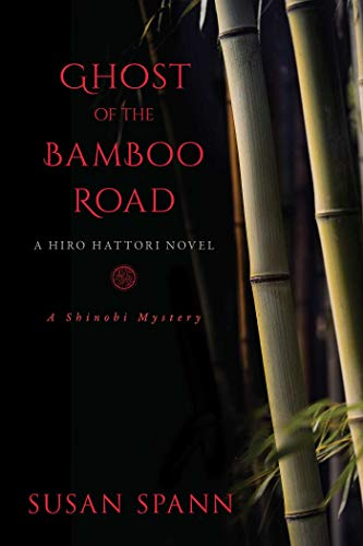 Ghost of the Bamboo Road: A Hiro Hattori Novel (A Shinobi ...