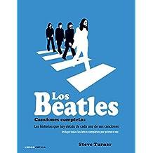 Los Beatles. Canciones completas: Las historias que hay detrás de cada una de sus canciones (Música y cine)