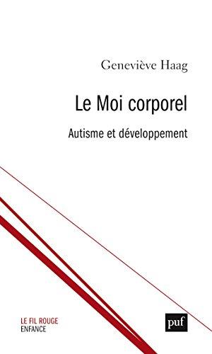 Le moi corporel. Clinique de l'autisme (Fil rouge (le)) (French Edition) -