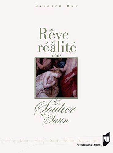 Soulier De Satin (Rêve et réalité dans Le Soulier de satin (Interférences) (French Edition))