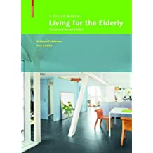 Living for the Elderly: A Design Manual Second and Revised Edition
