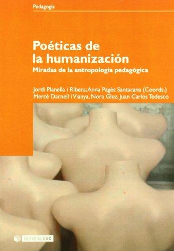 Poeticas de la humanizacion/ Poetics of Humanization: Miradas de la antropologia pedagogica/ Glances At Pedagogical Anthropology (Manuales/ Pedagogia)