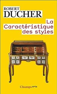 La Caractéristique des styles - Guide culturel par Robert Ducher