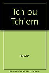 Tch'ou Tch'em (French Edition)