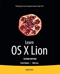 Learn OS X Lion by Scott Meyers (2011-10-16)