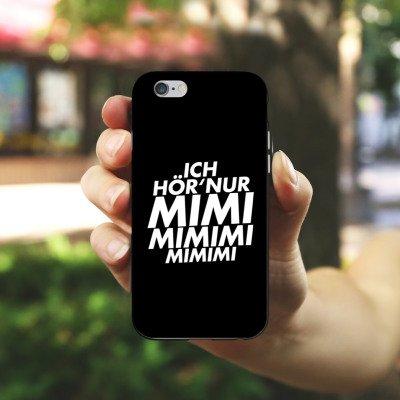 Apple iPhone 6s Silikon Hülle Case Schutzhülle Sprüche Statements Spruch Silikon Case schwarz / weiß