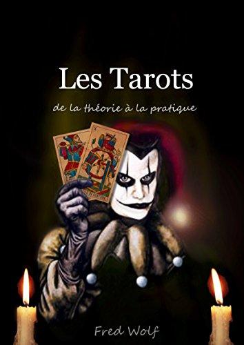 En ligne Les Tarots, de la théorie à la pratique pdf, epub
