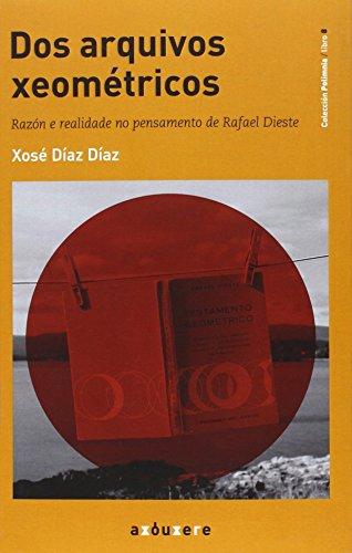 Dos arquivos xeométricos: Razón e realidade no pensamento de Rafael Dieste (Polimnia) por Xosé Díaz Díaz