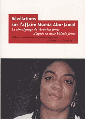 Révélations sur l'affaire Mumia Abu-Jamal : Le témoignage de Veronica Jones d'après sa soeur Valerie Jones par Valérie Jones