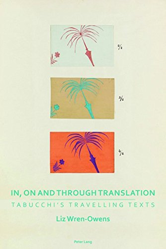In, on and through Translation: Tabucchi's Travelling Texts (Transnational Cultures, Band 1)