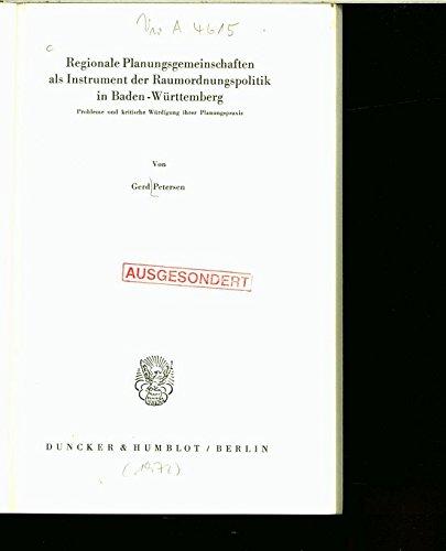 Regionale Planungsgemeinschaften als Instrument der Raumordnungspolitik in Baden -Württemberg. Probleme und kritische Würdigung ihrer Planungspraxis.