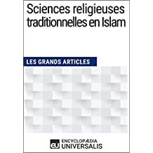 Sciences religieuses traditionnelles en Islam: (Les Grands Articles d'Universalis)