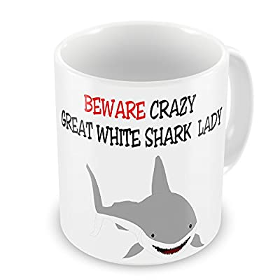 Beware Crazy GREAT WHITE SHARK Lady Funny Novelty Gift Mug