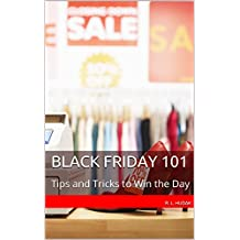 Black Friday 101: Tips and Tricks to Win the Day (English Edition)