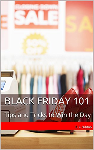 Black Friday 101: Tips and Tricks to Win the Day (English Edition ...
