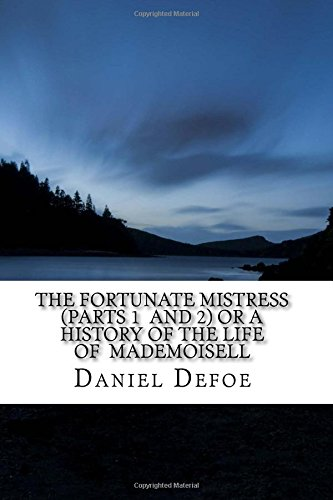 The Fortunate Mistress (Parts 1  and 2) or a History of the Life of  Mademoisell