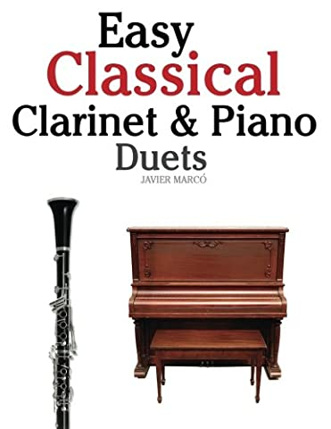 Easy Classical Clarinet & Piano Duets: Featuring music of Vivaldi, Mozart, Handel and other composers