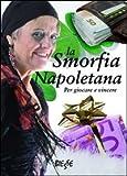Scarica Libro La smorfia napoletana Per giocare e vincere (PDF,EPUB,MOBI) Online Italiano Gratis
