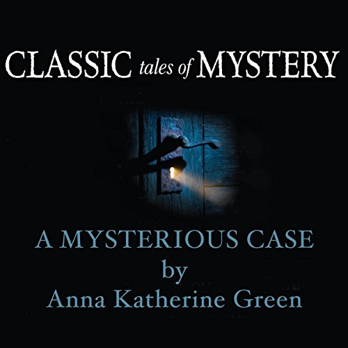 Classic Tales of Mystery: A Mysterious Case  Audiolibri
