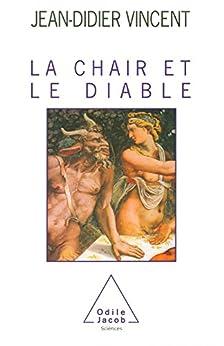 La Chair et le Diable (SCIENCES) (French Edition) by [Vincent, Jean-Didier]