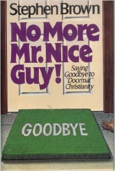 No More Mr. Nice Guy! by Stephen W. Brown (1986-08-02)