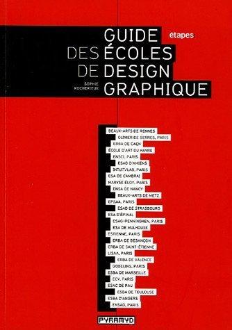 Guide des coles de design graphique de Sophie Rocherieux (7 avril 2005) Broch