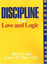 Discipline with Love and Logic: Resource Guide by Jim Fay (1997-01-02)