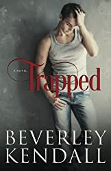 Trapped (Volume 1) by Beverley Kendall (2014-07-06)