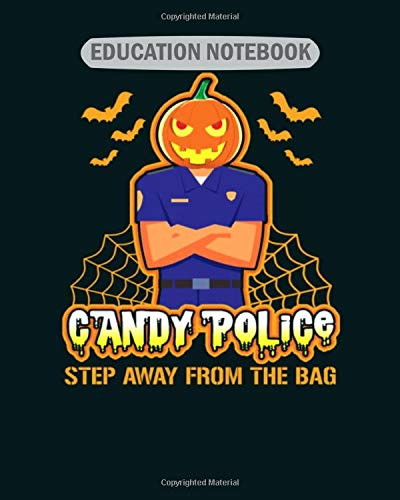 EDUCATION NOTEBOOK: candy police funny halloween cop  College Ruled - 50 sheets, 100 pages - 8 x 10 inches