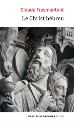 Le Christ hébreu: La langue et l'âge des Évangiles par Claude Tresmontant
